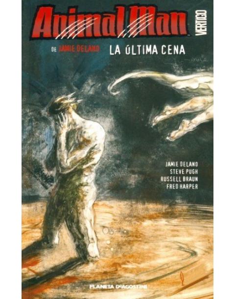 ANIMAL MAN Nº 6 LA ULTIMA CENA -PLANETA-
