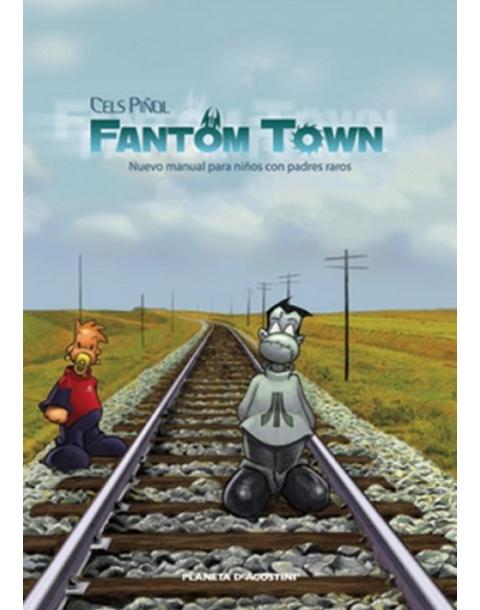 FANTON TOWN Vol 1 CELS PIÑOL -PLANETA-