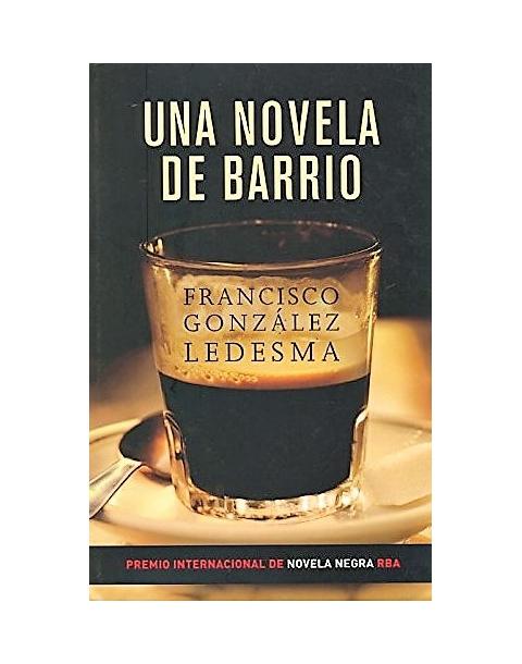 UNA NOVELA DE BARRIO -RBA-