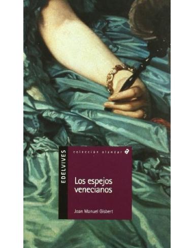 LOS ESPEJOS VENECIANOS. COLECCION  ALANDAR Nº 5. -EDELVIVES-
