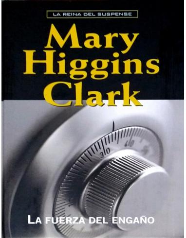 LA FUERZA DEL ENGAÑO. COLECCION MARY HIGGINS CLARK. -RBA-