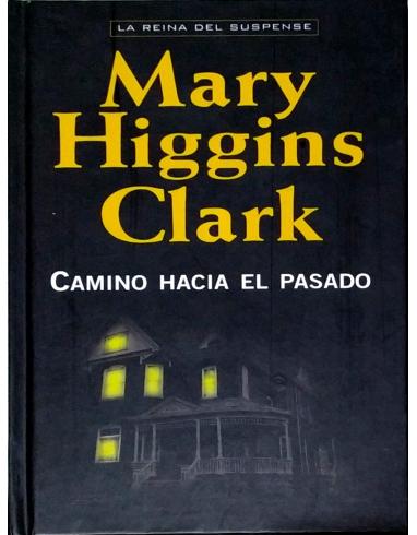 CAMINO HACIA EL PASADO. COLECCION MARY HIGGINS CLARK. -RBA-