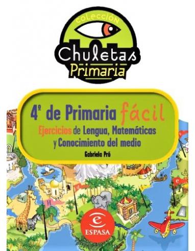 EJERCICIOS DE LENGUA, MATEMATICAS Y CONOCIMIENTO DEL MEDIO DE 4º DE PRIMARIA FACIL. COLECCION CHULETAS. ESPASA.