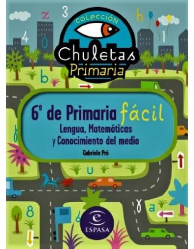 LENGUA, MATEMATICAS Y CONOCIMIENTO DEL MEDIO DE 6º PRIMARIA COLECCION CHULETAS. ESPASA.