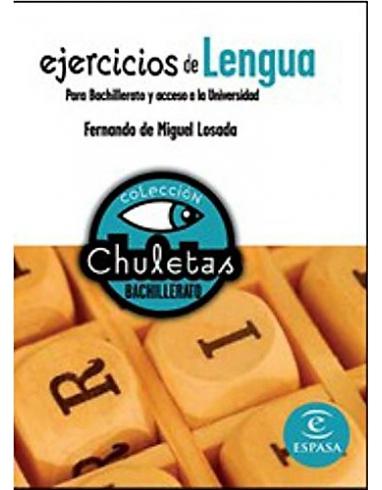 EJERCICIOS DE LENGUA PARA BAHILLERATO Y ACCESO UNIVERSIDAD. COLECCION CHULETAS. ESPASA.