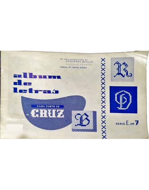 ALBUM DE LETRAS PARA PUNTO DE CRUZ. SERIE E. Nº 7. EDICIONES REALCE.