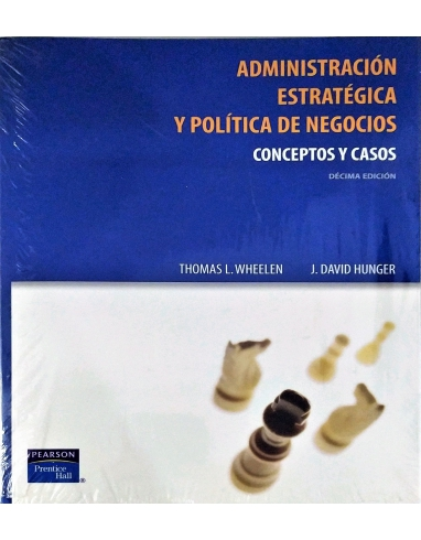 ADMINISTRACION ESTRATEGICA Y POLITICA DE NEGOCIOS. CONCEPTOS Y CASOS -PEARSON-
